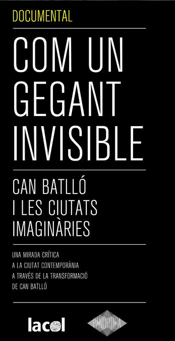 Documental: Com un Gegant Invisible (sobre Can Batlló)