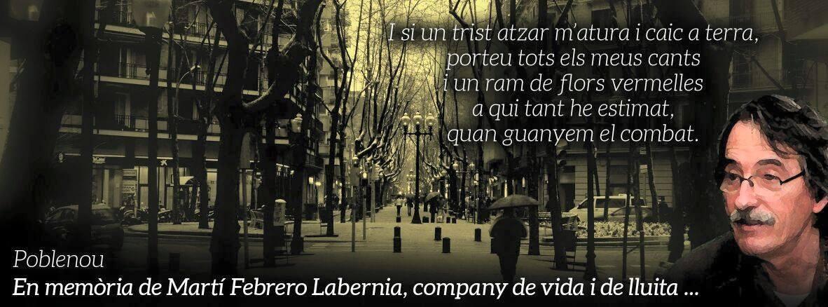 A la memòria de Martí Febrero Labernia, company de vida i de lluita…