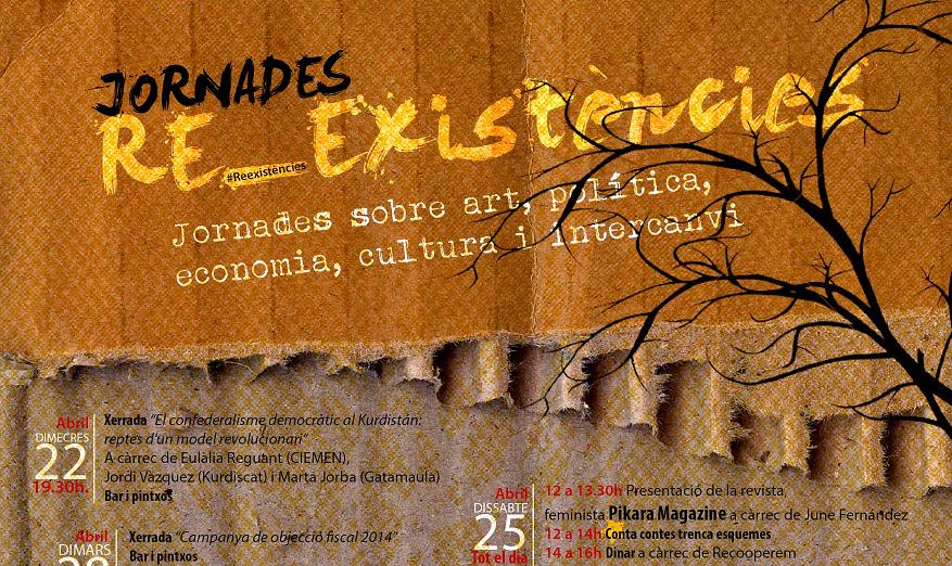 """Presentem """"RE-EXISTÈNCIES"""" [Jornades d'intercanvi cultural i polític a la Flor de Maig]"""