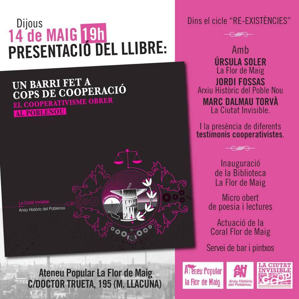 """14 de maig Presentació del llibre """"Un barri fet a cops de cooperació"""" El cooperativisme obrer al Poblenou"""